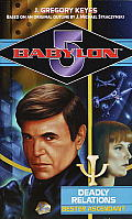 Babylon 5 #02: Deadly Relations: Bester Ascendant by J Gregory Keyes