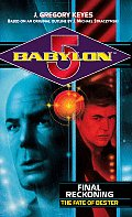 Babylon 5 #13: Final Reckoning: The Fate Of Bester by J Gregory Keyes