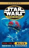 Star Wars: the New Jedi Order #03: Dark Tide: Book Two: Ruin
