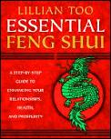 Essential Feng Shui: A Step-By-Step Guide to Enhancing Your Relationships, Health, and Prosperity