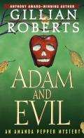 Adam & Evil: An Amanda Pepper Mystery (Amanda Pepper Mysteries) by Gillian Roberts