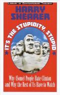 Its The Stupidity Stupid