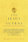 Jesus Sutras Rediscovering The Lost Scro