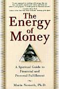 Energy of Money A Spiritual Guide to Financial & Personal Fulfillment