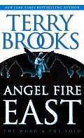 Angel Fire East (Word & The Void Trilogy #03) by Terry Brooks