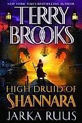 Jarka Ruus High Druid Of Shannara 1