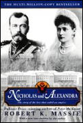 Nicholas and Alexandra : the Story of the Love That Ended an Empire (00 Edition) Cover