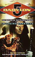 Babylon 5 #03: Invoking Darkness: Technomage Book 3 by Jeanne Cavelos