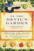 In the Devils Garden A Sinful History of Forbidden Food
