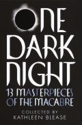 One Dark Night: 13 Masterpieces of the Macabre