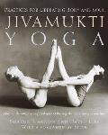 Jivamukti Yoga Practices for Liberating Body & Soul