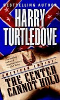 American Empire: The Center Cannot Hold by Harry Turtledove