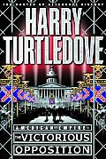 American Empire #3: American Empire: The Victorious Opposition by Harry Turtledove