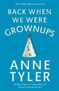 Back When We Were Grownups (Ballantine Reader's Circle)