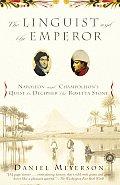 Linguist & the Emperor Napoleon & Champollions Quest to Decipher the Rosetta Stone