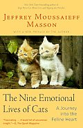 Nine Emotional Lives of Cats A Journey Into the Feline Heart