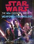 Star Wars the New Essential Guide to Weapons and Technology: Revised Edition