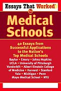 Essays That Worked for Medical Schools: 40 Essays That Helped Students Get Into the Nation's Top Medical Schools