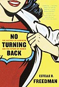 No Turning Back The History of Feminism & the Future of Women