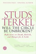 Will the Circle Be Unbroken?: Reflections on Death, Rebirth, and Hunger for a Faith Cover