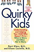 Quirky Kids Understanding & Helping Your Child Who Doesnt Fit In When to Worry & When Not to Worry