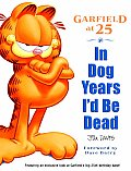 In Dog Years I'd Be Dead: Garfield at 25 Cover