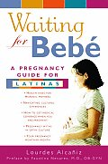Waiting For Bebe A Pregnancy Guide For Lati