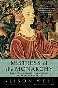 Mistress of the Monarchy The Life of Katherine Swynford Duchess of Lancaster