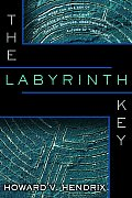 The Labyrinth Key by Howard V Hendrix