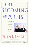 On Becoming an Artist: Reinventing Yourself Through Mindful Creativity Cover