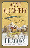 A Gift Of Dragons: Illustrated Stories by Anne Mccaffrey