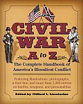 Civil War A to Z: The Complete Handbook of America's Bloodiest Conflict