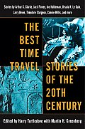 The Best Time Travel Stories of the 20th Century: Stories by Arthur C. Clarke, Jack Finney, Joe Haldeman, Ursula K. Le Guin, Cover