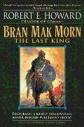 Bran Mak Morn The Last King