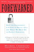 Forewarned: Why the Government Is Failing to Protect Us, and What We Must Do to Protect Ourselves Cover