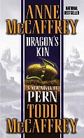 Dragon's Kin: A New Novel of Pern (Dragonriders of Pern) Cover