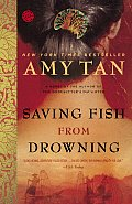 Saving Fish from Drowning (Ballantine Reader's Circle)