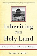 Inheriting the Holy Land: An American's Search for Hope in the Middle East Cover