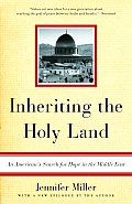 Inheriting the Holy Land An Americans Search for Hope in the Middle East