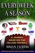 Every Week A Season A Journey Inside Big Time College Football