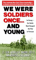 We Were Soldiers Once & Young Ia Drang The Battle That Changed the War in Vietnam