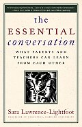 Essential Conversation What Parents & Teachers Can Learn from Each Other