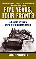 Five Years, Four Fronts: A German Officer's World War II Combat Memoir Cover