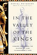 In the Valley of the Kings Howard Carter & the Mystery of King Tutankhamuns Tomb
