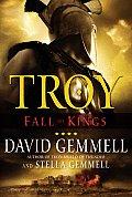 Fall Of Kings (Troy (Ballantine Books)) by David Gemmell