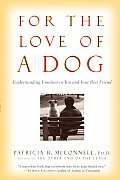 For the Love of a Dog: Understanding Emotion in You and Your Best Friend Cover