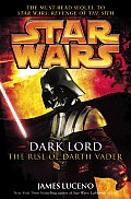 Star Wars: Dark Lord: The Rise of Darth Vader (Star Wars) Cover