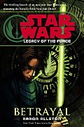 Betrayal: Star Wars: Legacy Of The Force, Book One (Star Wars: Legacy Of The Force #01) by Aaron Allston