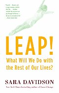 Leap!: What Will We Do with the Rest of Our Lives? Cover