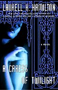 A Caress Of Twilight: A Novel (Meredith Gentry Novels) by Laurell K. Hamilton